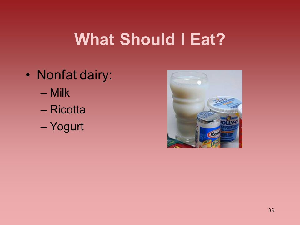 What Should I Eat Nonfat dairy: Milk Ricotta Yogurt