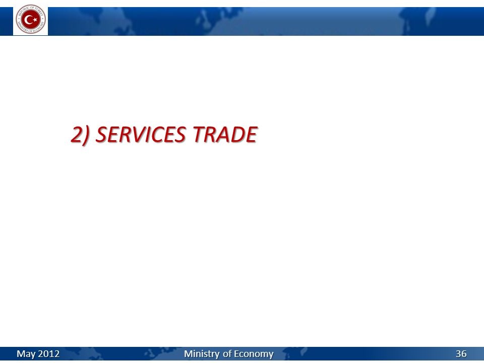 2) SERVICES TRADE May 2012 Ministry of Economy