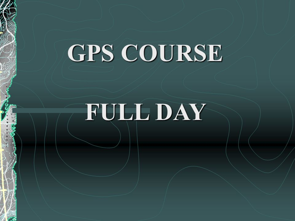 GPS COURSE FULL DAY