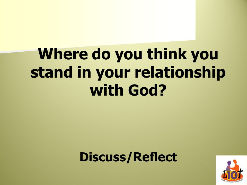 Where do you think you stand in your relationship with God