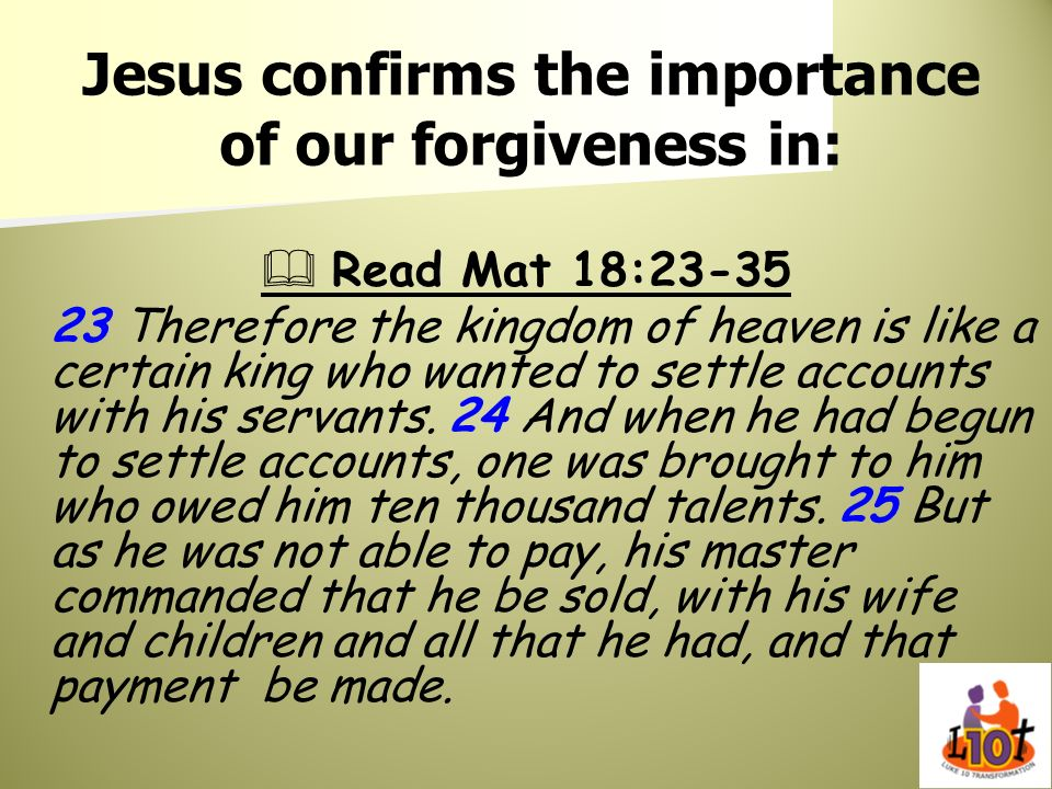 Jesus confirms the importance of our forgiveness in: