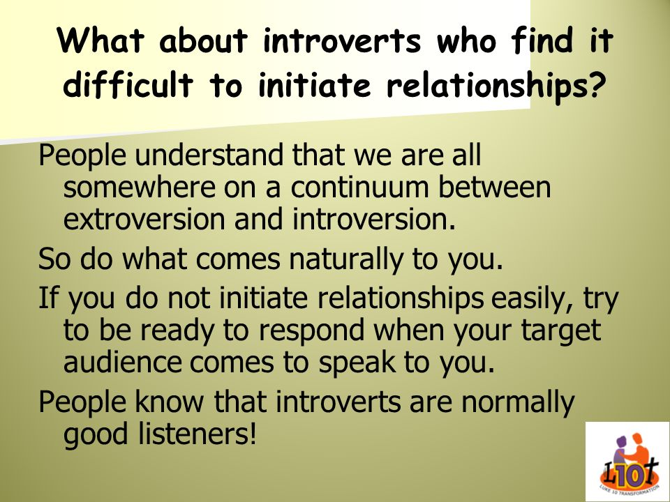 What about introverts who find it difficult to initiate relationships