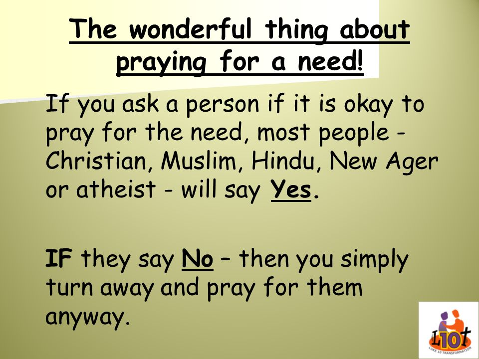 The wonderful thing about praying for a need!