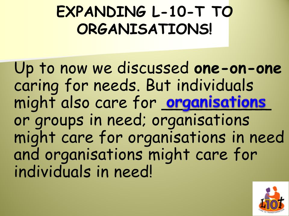 EXPANDING L-10-T TO ORGANISATIONS!