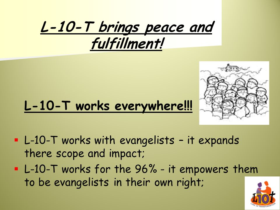 L-10-T brings peace and fulfillment!