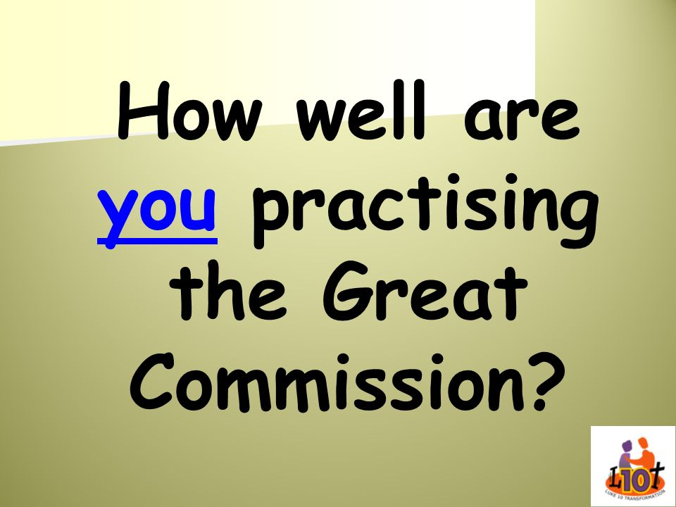 How well are you practising the Great Commission