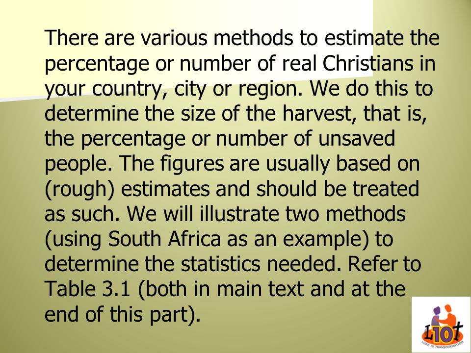 There are various methods to estimate the percentage or number of real Christians in your country, city or region.