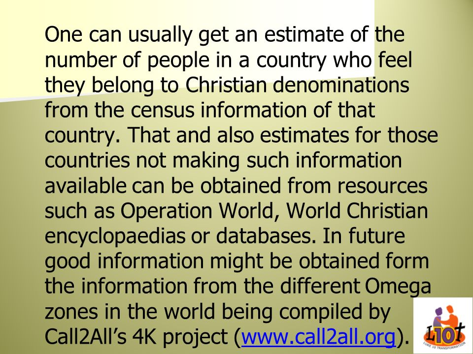 One can usually get an estimate of the number of people in a country who feel they belong to Christian denominations from the census information of that country.