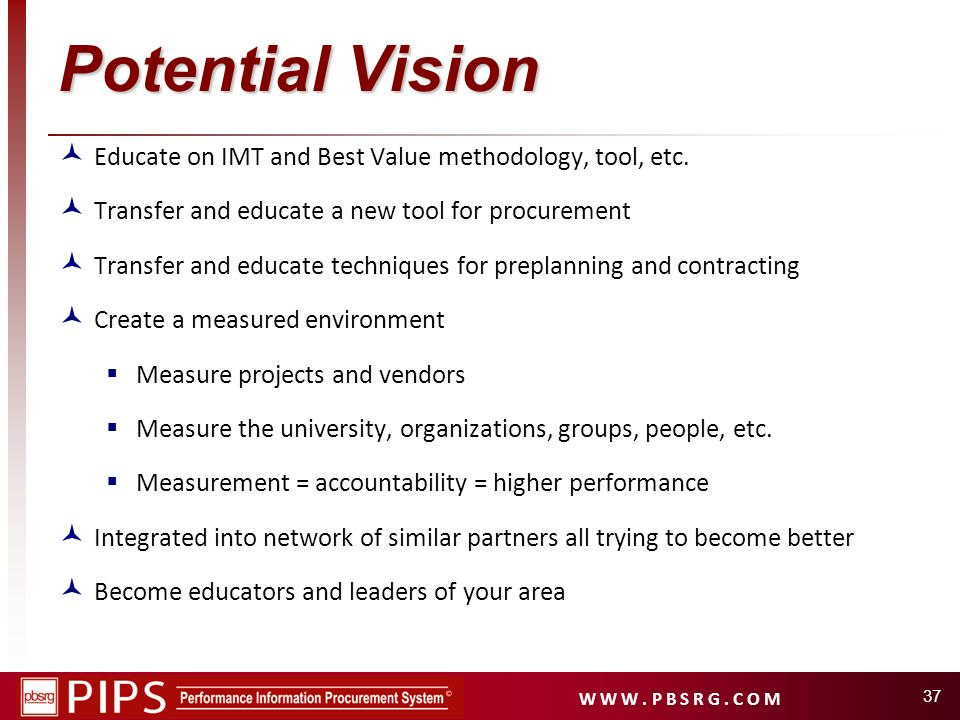 Potential Vision Educate on IMT and Best Value methodology, tool, etc.