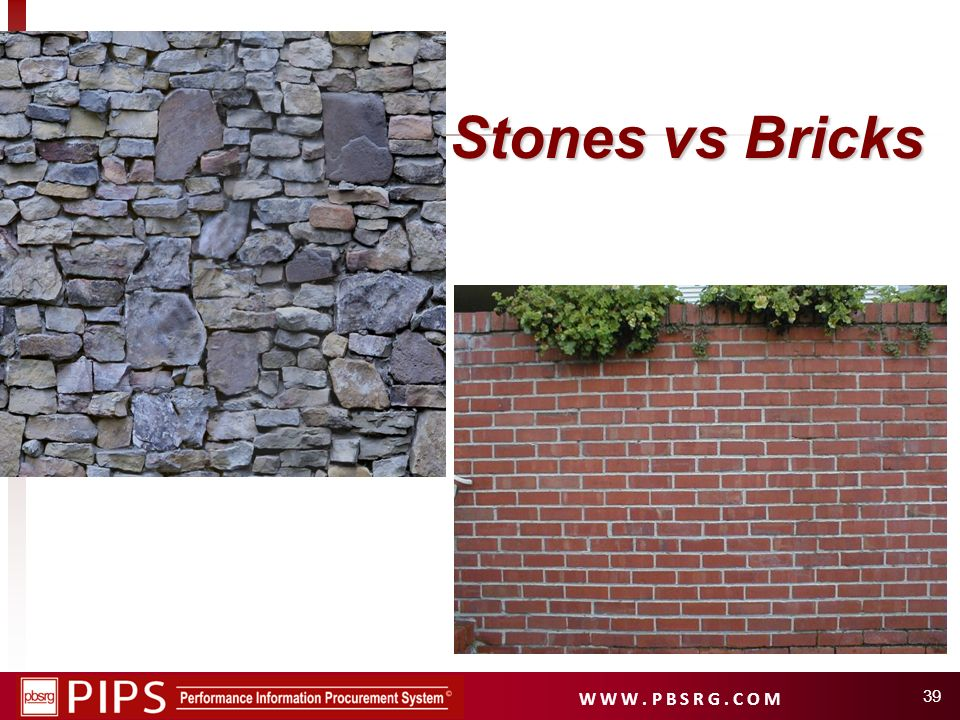 Stones vs Bricks