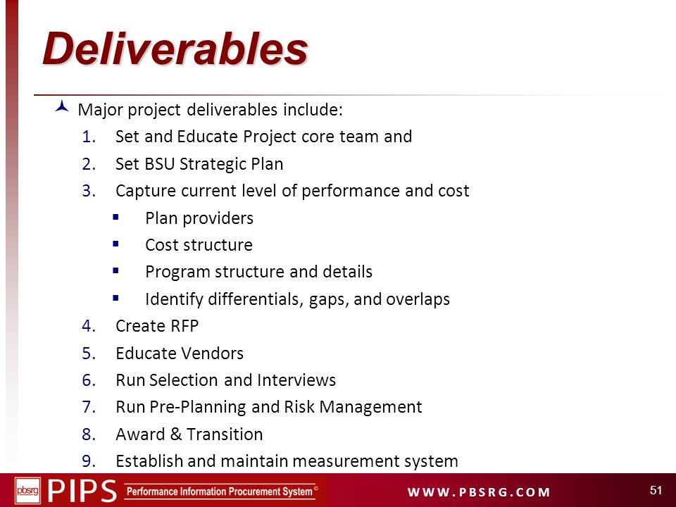Deliverables Major project deliverables include:
