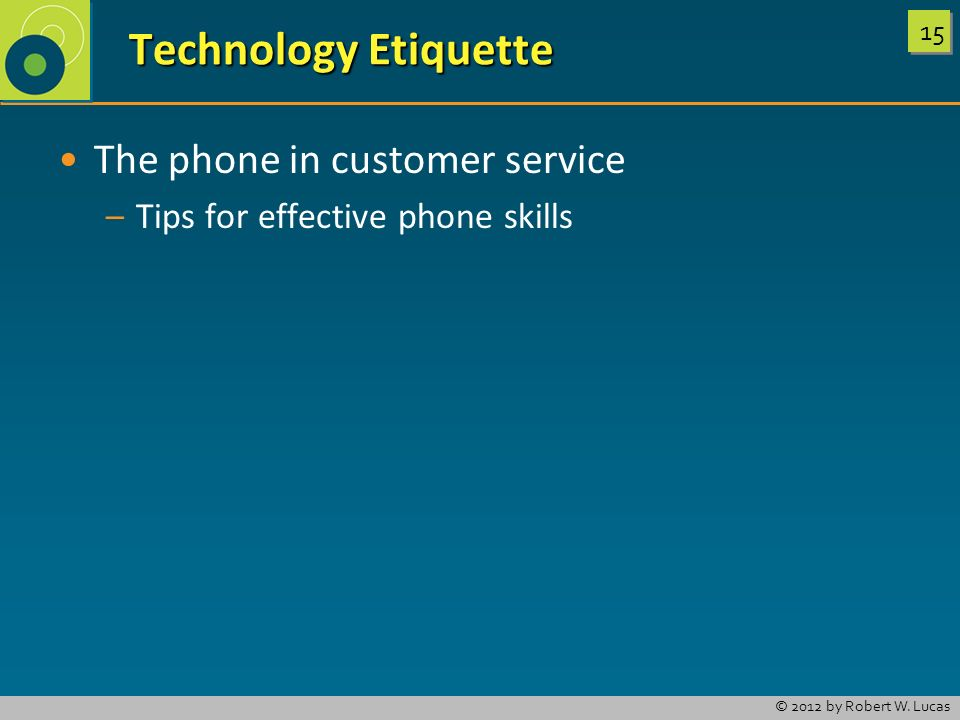 Technology Etiquette The phone in customer service
