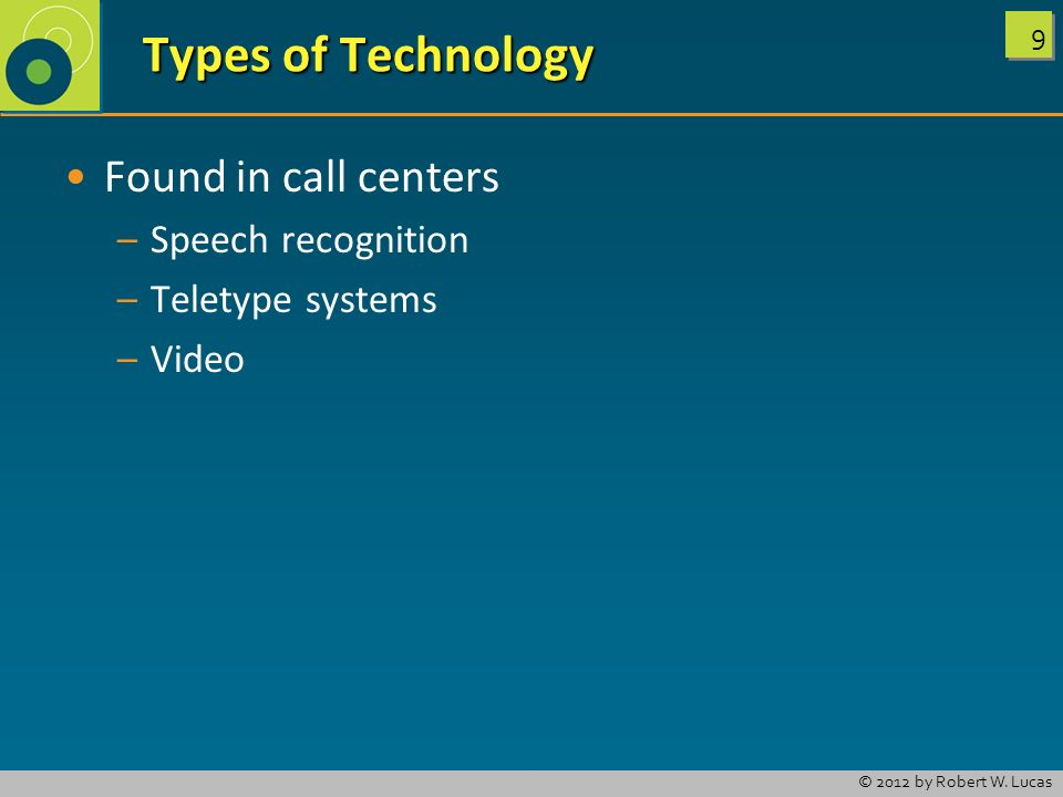 Types of Technology Found in call centers Speech recognition