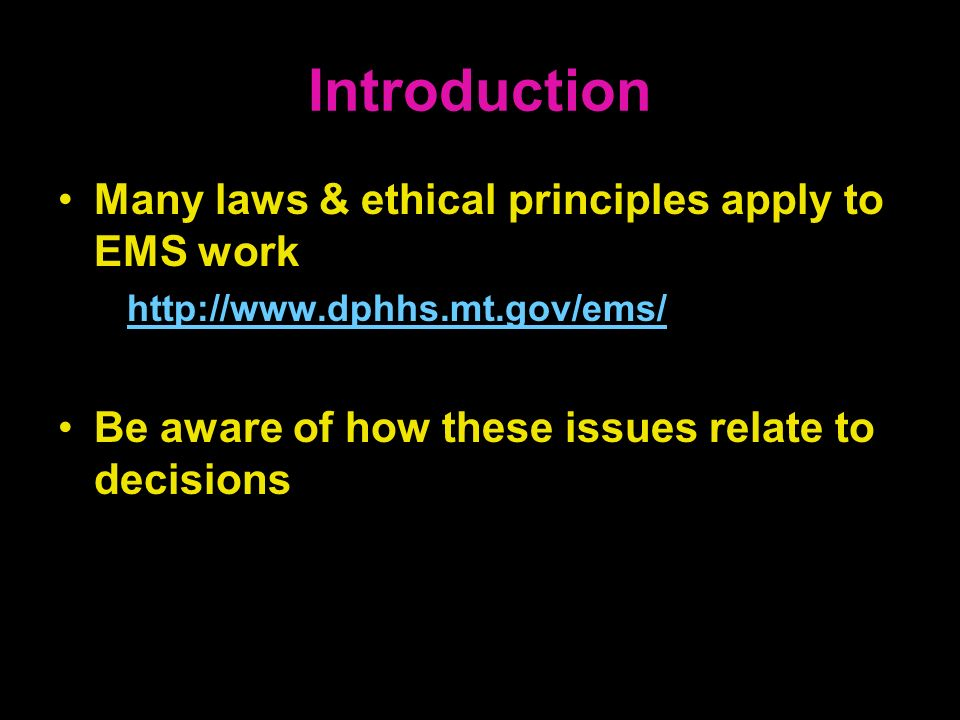 Introduction Many laws & ethical principles apply to EMS work