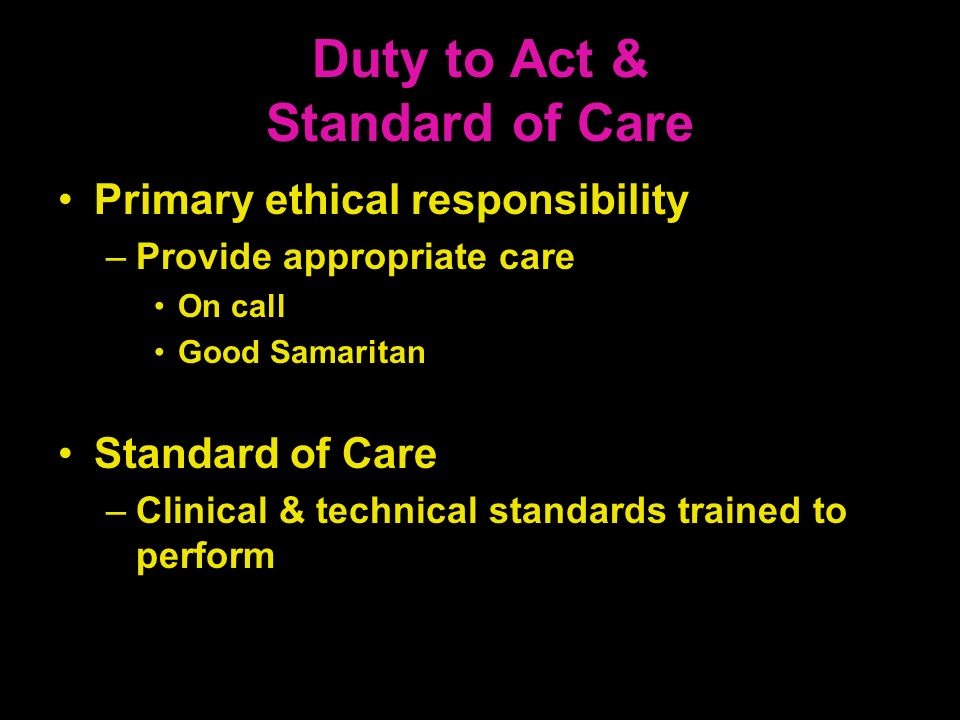 Duty to Act & Standard of Care