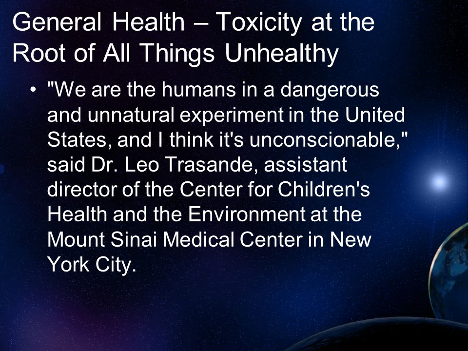 General Health – Toxicity at the Root of All Things Unhealthy