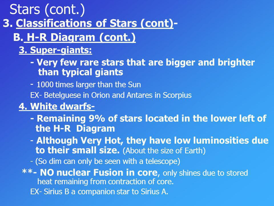 Stars (cont.) 3. Classifications of Stars (cont)-