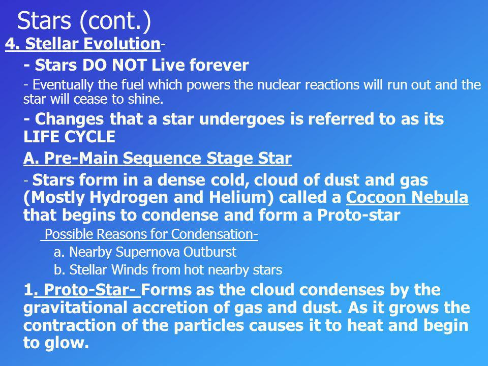 Stars (cont.) 4. Stellar Evolution- - Stars DO NOT Live forever