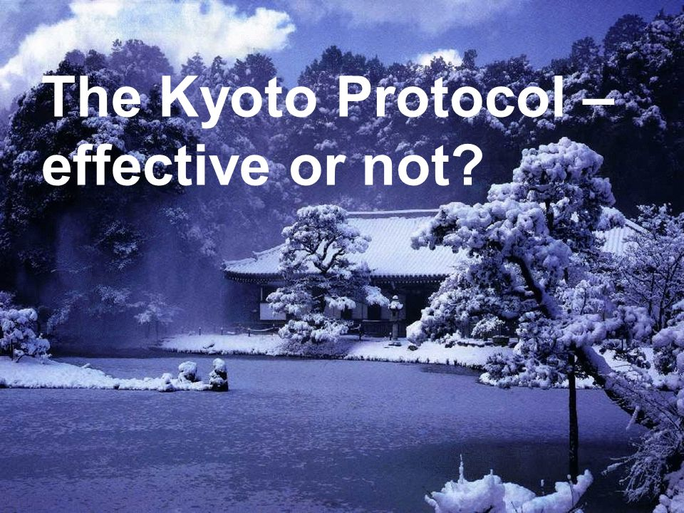 The Kyoto Protocol – effective or not