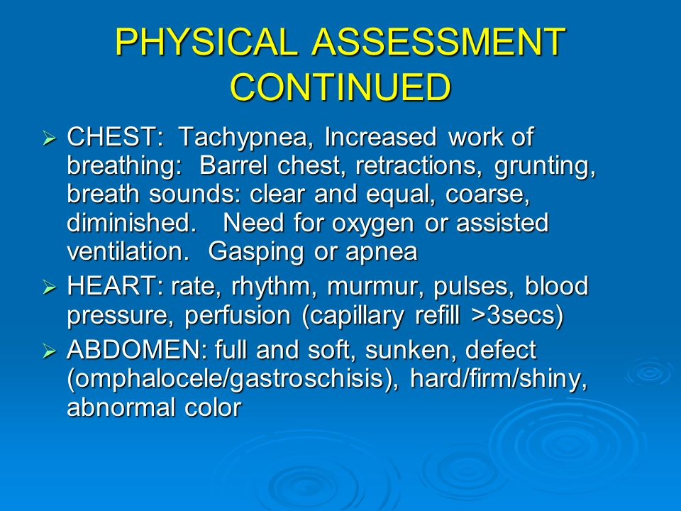 PHYSICAL ASSESSMENT CONTINUED