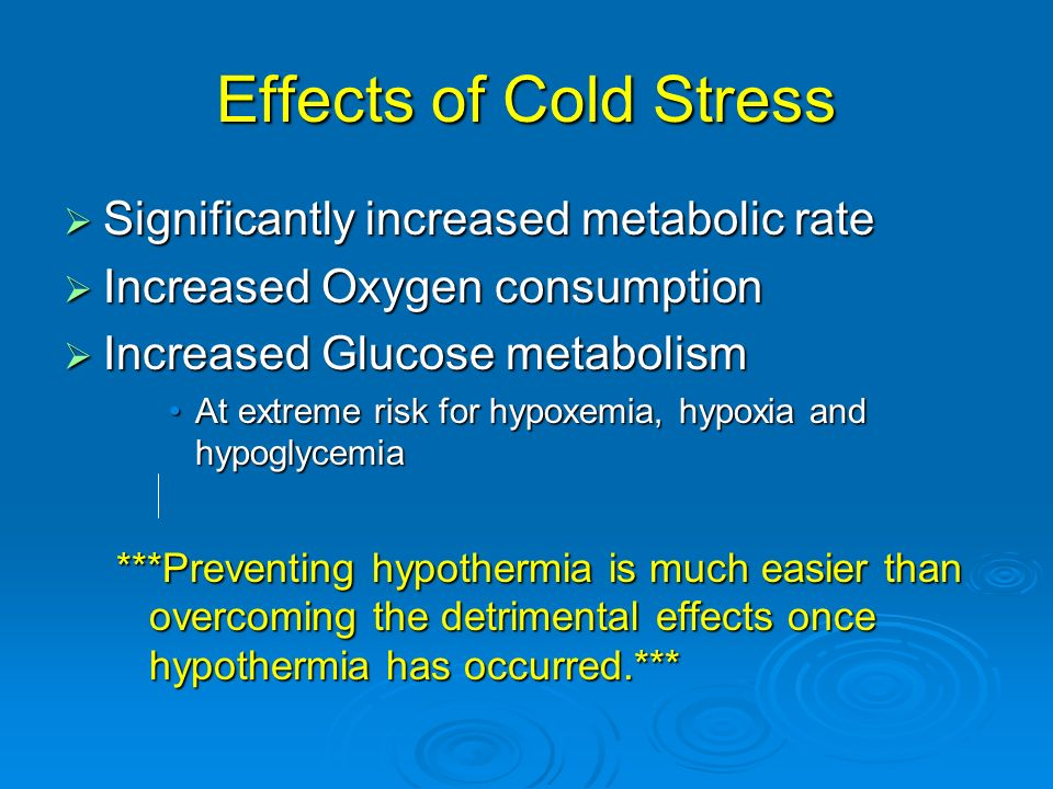 Effects of Cold Stress Significantly increased metabolic rate