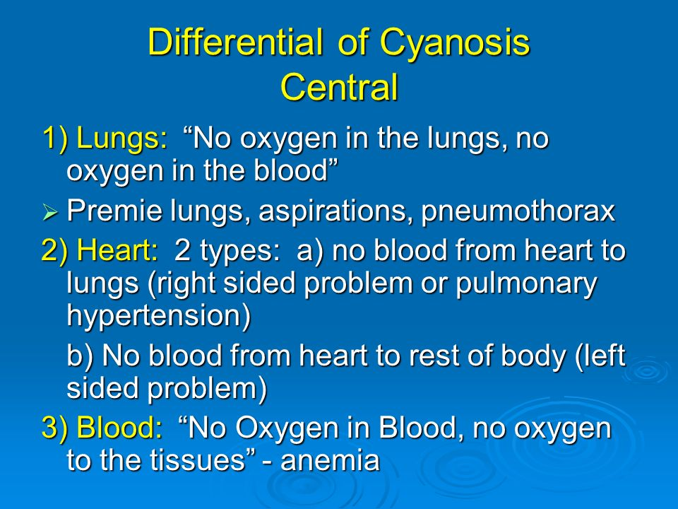 Differential of Cyanosis Central