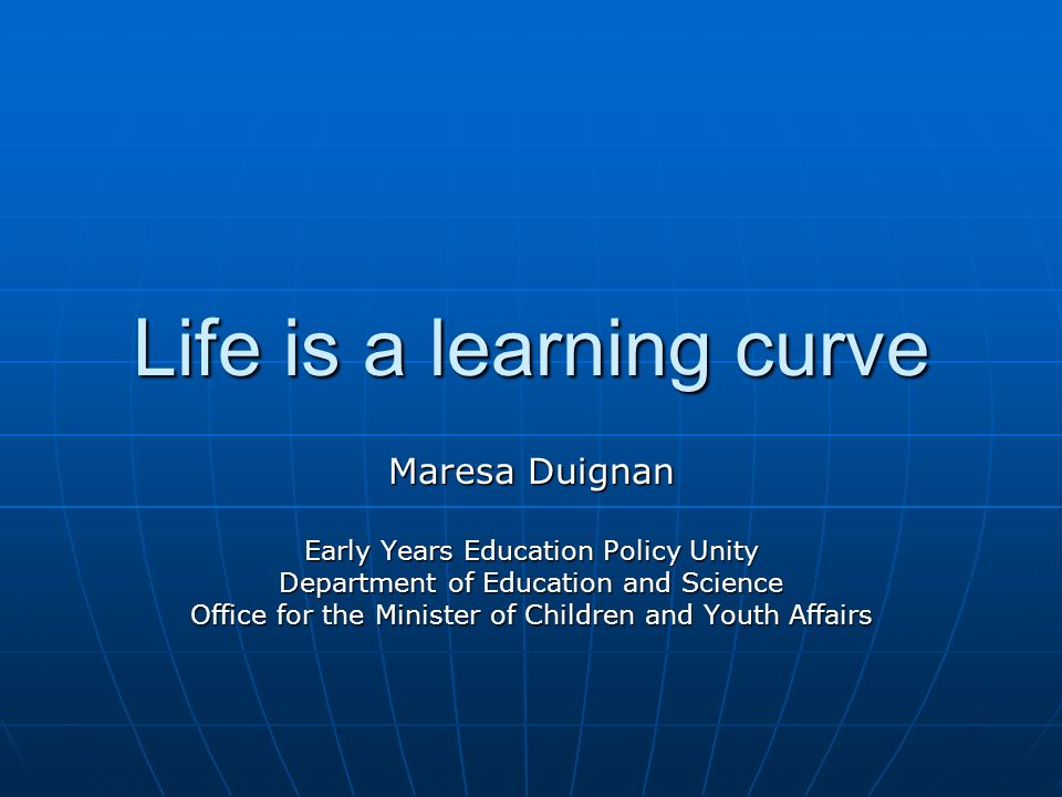 Life is a learning curve