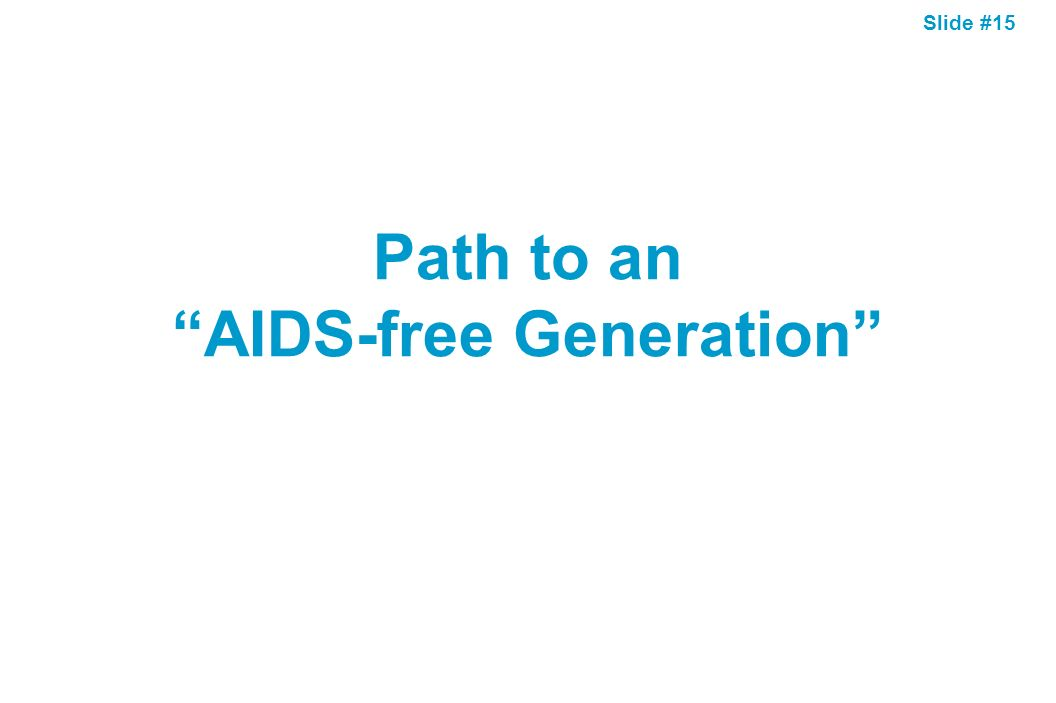 Path to an AIDS-free Generation