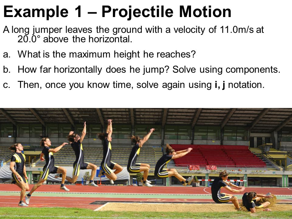 Example 1 – Projectile Motion