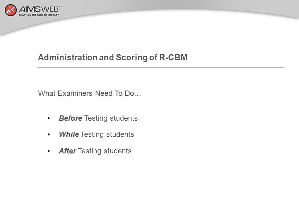 Administration and Scoring of R-CBM