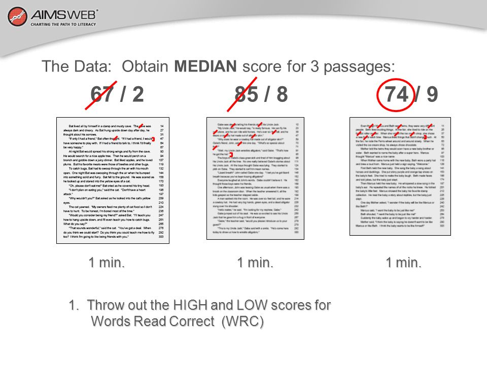 67 / 2 85 / 8 74 / 9 The Data: Obtain MEDIAN score for 3 passages: