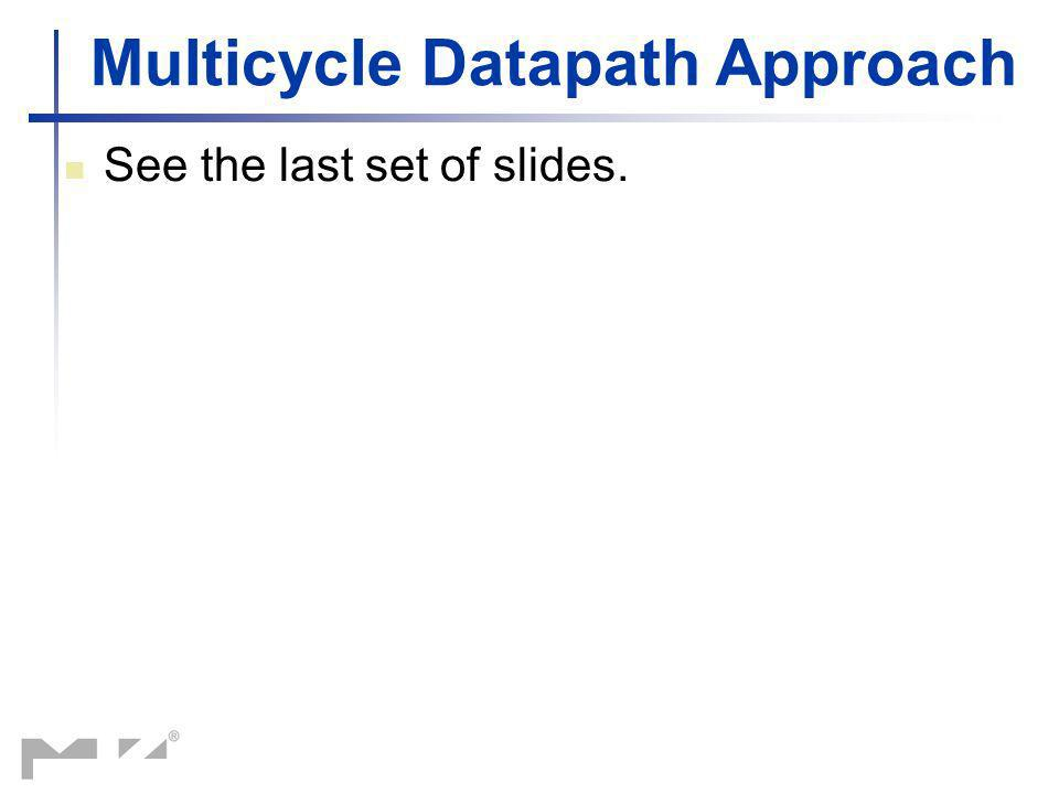 Multicycle Datapath Approach