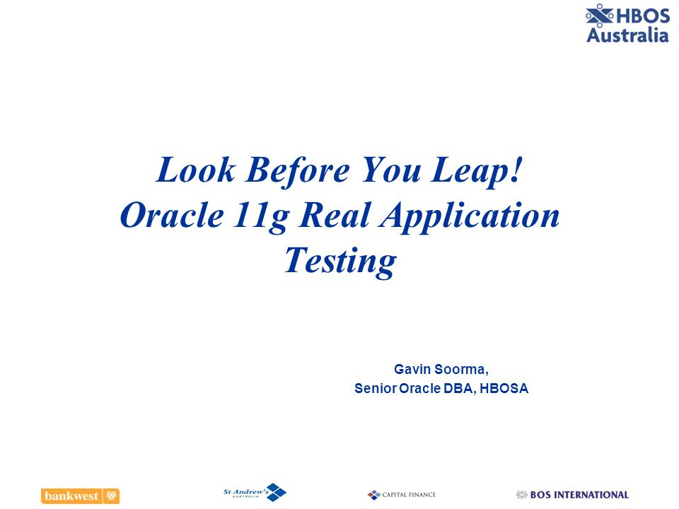 Look Before You Leap! Oracle 11g Real Application Testing