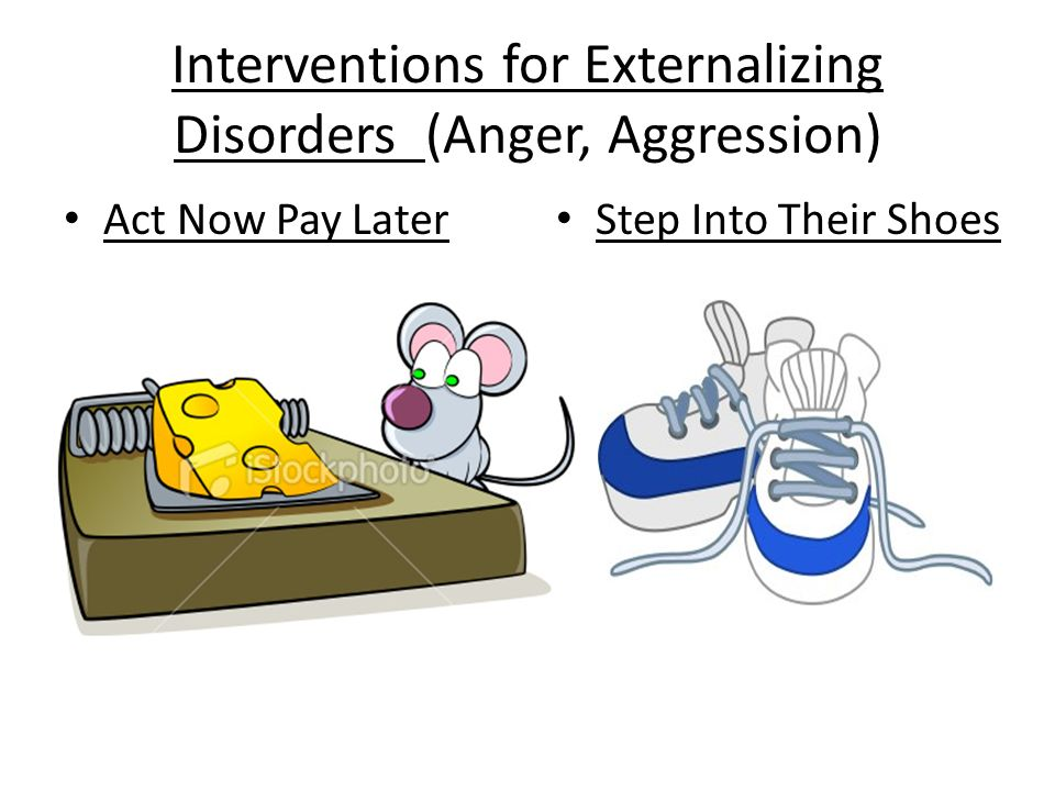 Interventions for Externalizing Disorders (Anger, Aggression)