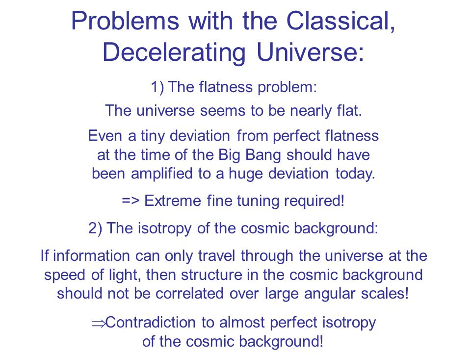 Problems with the Classical, Decelerating Universe: