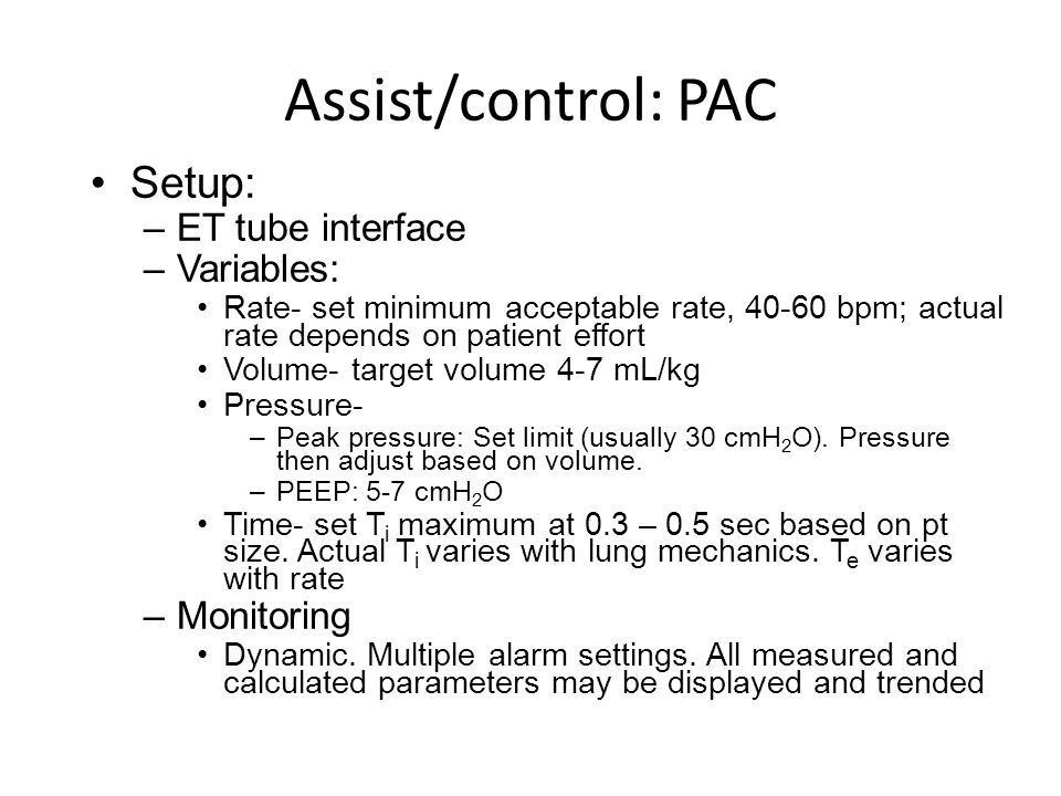 Assist/control: PAC Setup: ET tube interface Variables: Monitoring