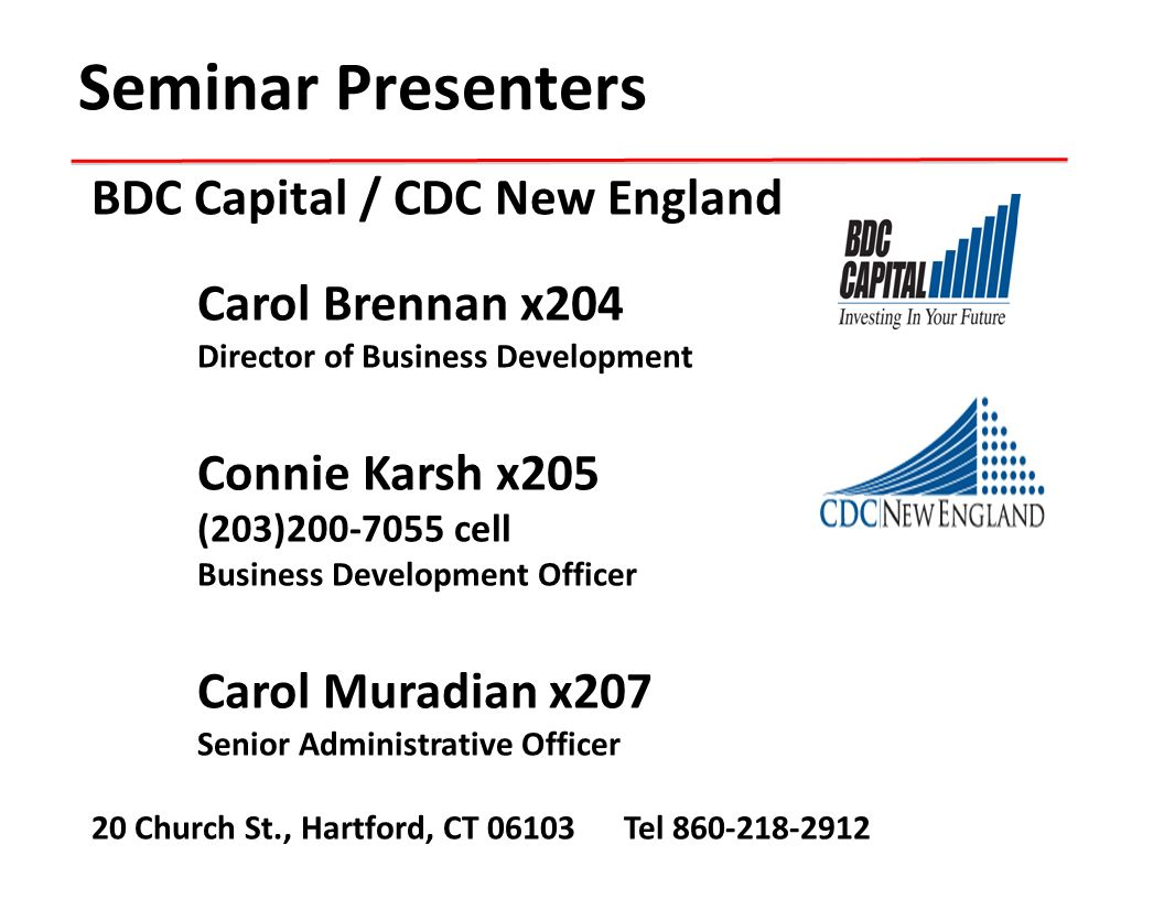 Seminar Presenters BDC Capital / CDC New England Carol Brennan x204