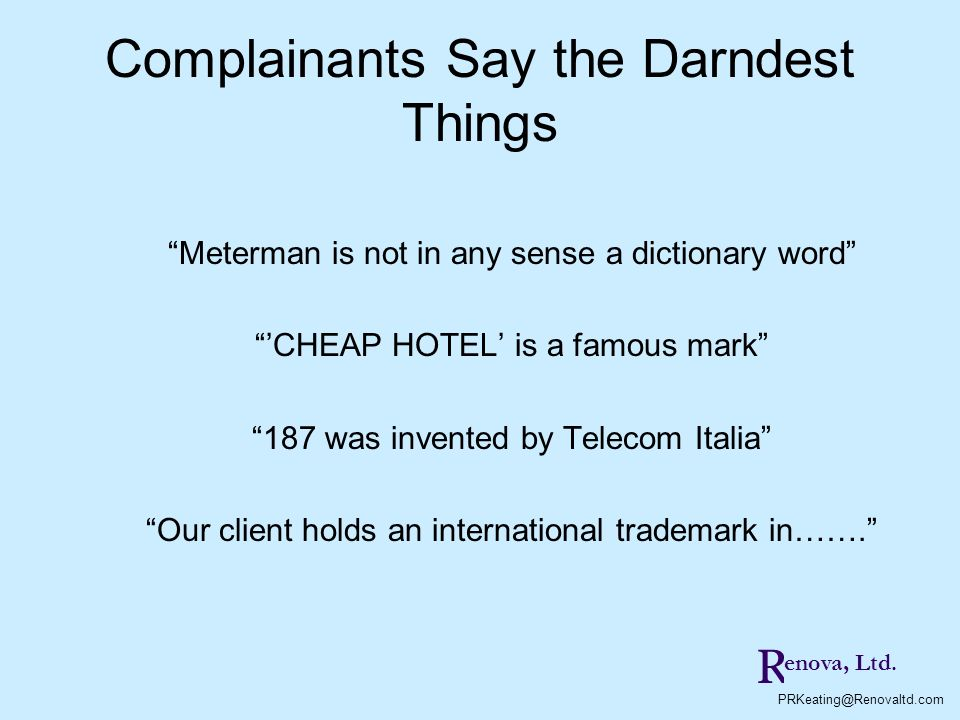 Complainants Say the Darndest Things