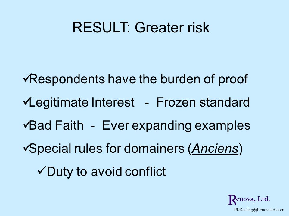 RESULT: Greater risk R Respondents have the burden of proof