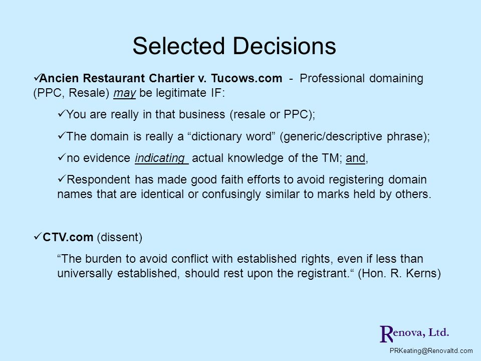 Selected Decisions Ancien Restaurant Chartier v. Tucows.com - Professional domaining (PPC, Resale) may be legitimate IF: