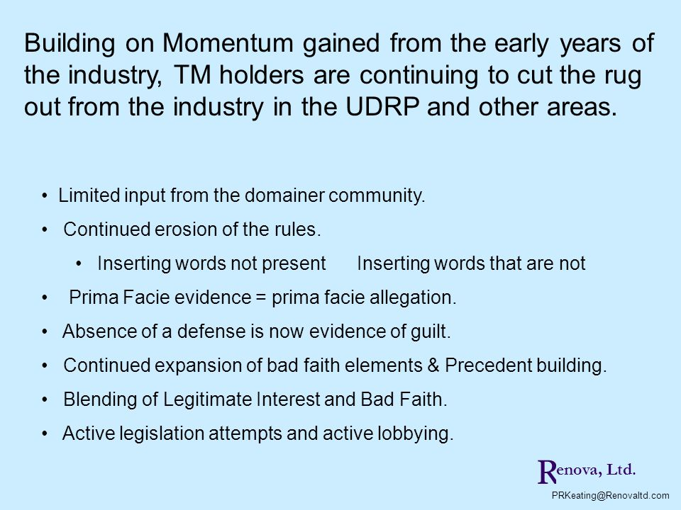 Building on Momentum gained from the early years of the industry, TM holders are continuing to cut the rug out from the industry in the UDRP and other areas.