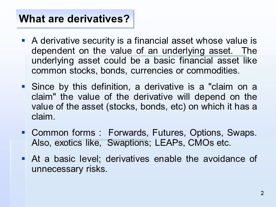 What are derivatives