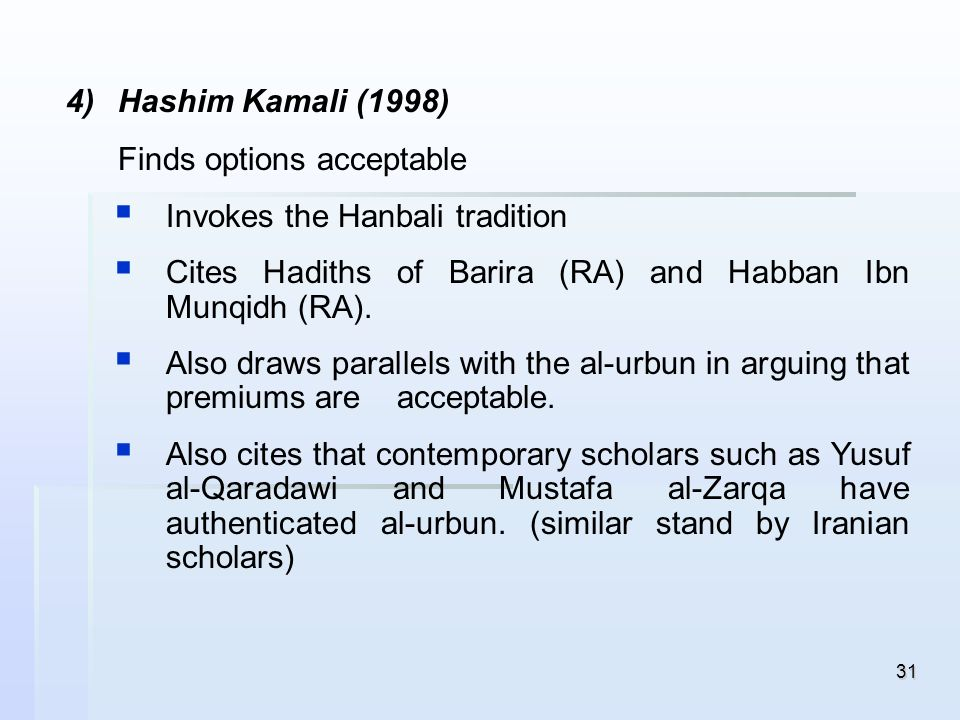 Hashim Kamali (1998) Finds options acceptable. Invokes the Hanbali tradition. Cites Hadiths of Barira (RA) and Habban Ibn Munqidh (RA).