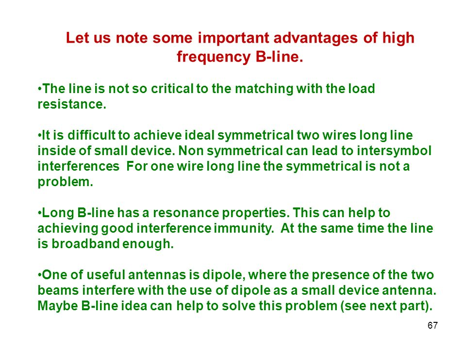 Let us note some important advantages of high frequency B-line.
