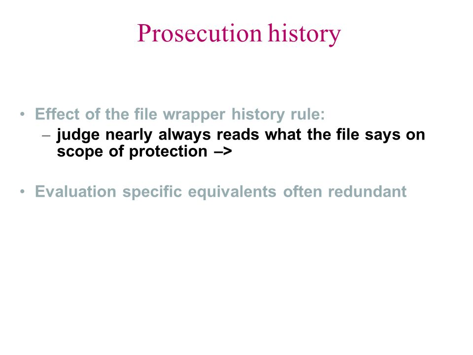 Prosecution history Effect of the file wrapper history rule: