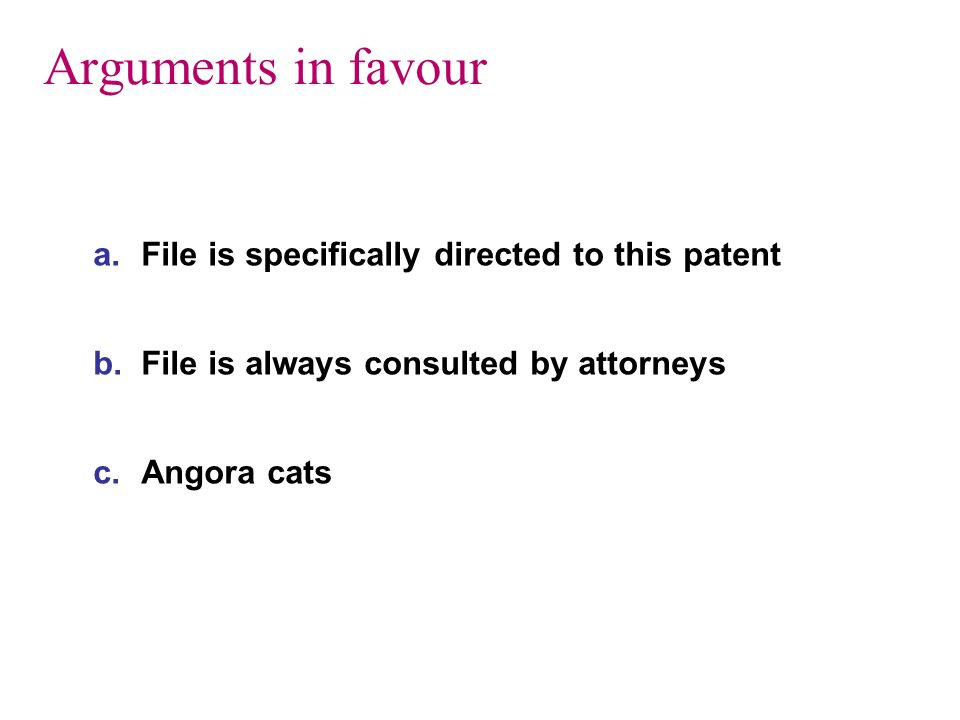 Arguments in favour File is specifically directed to this patent