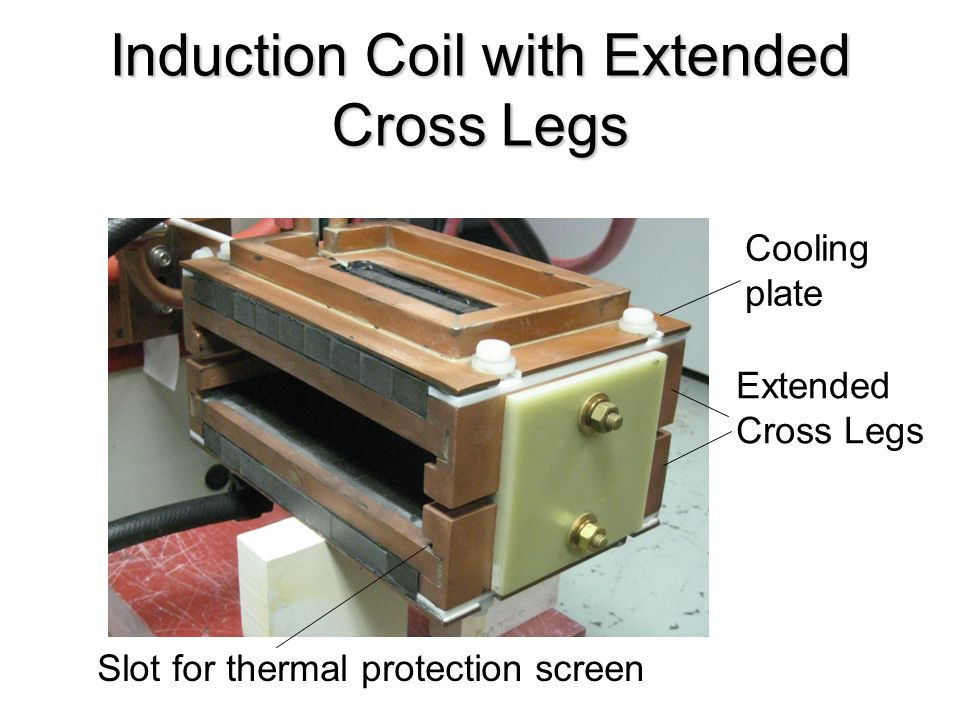 Induction Coil with Extended Cross Legs