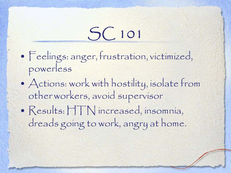 SC 101 Feelings: anger, frustration, victimized, powerless