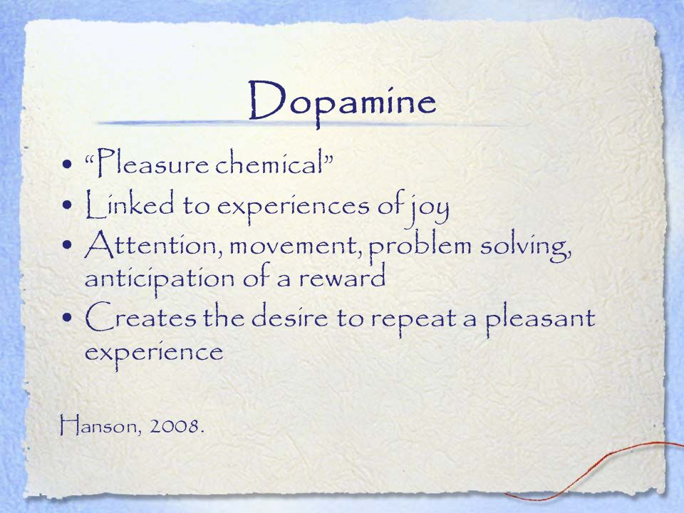 Dopamine Pleasure chemical Linked to experiences of joy