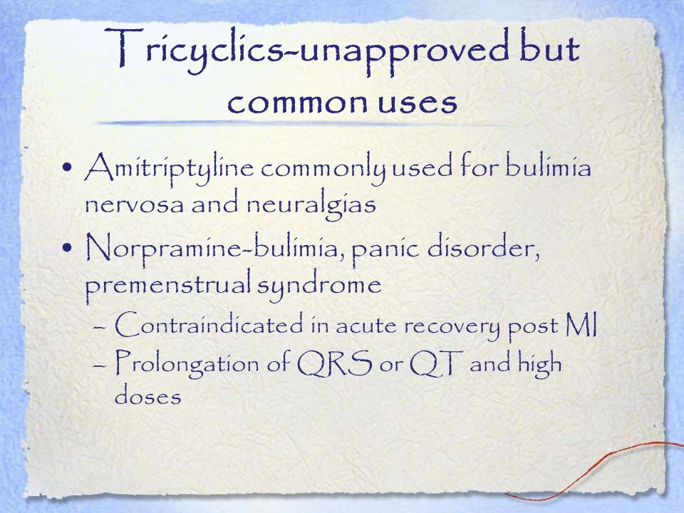 Tricyclics-unapproved but common uses